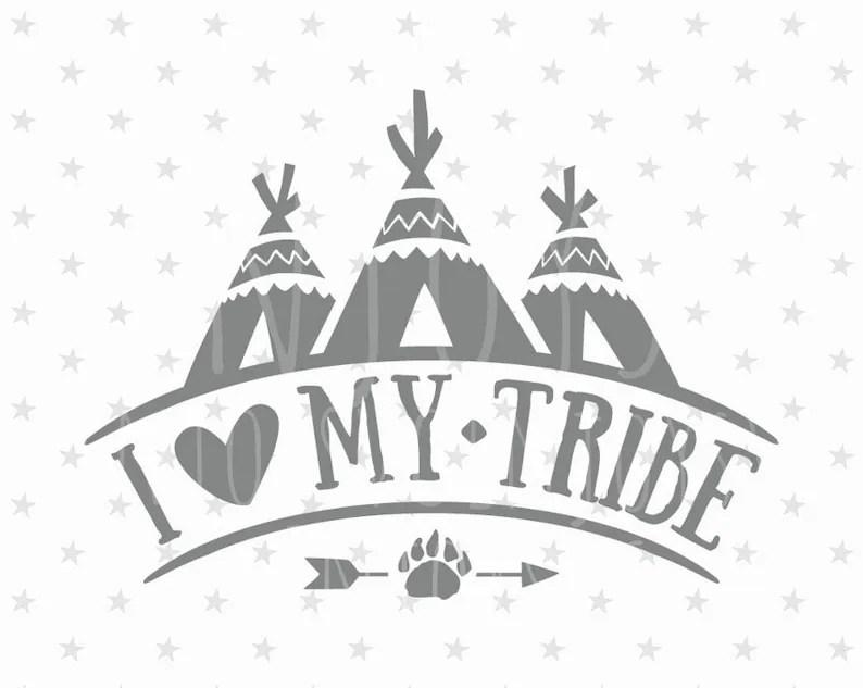 Download I Love My Tribe SVG file Family svg Tribal svg file Family ...