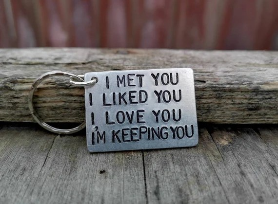 Valentines Day I Met You I Liked You I Love You I'm Keeping You Key Tag