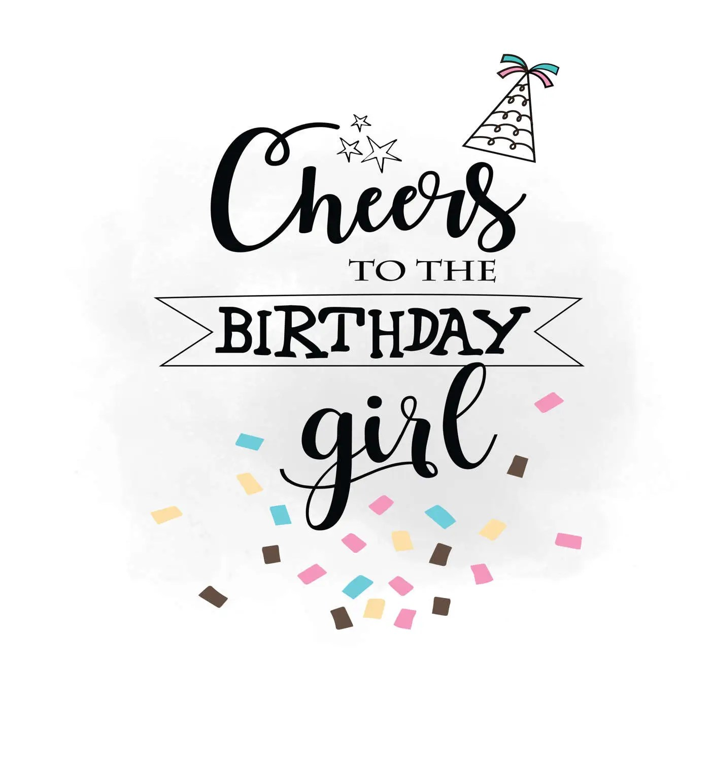 Cheers To Birthday Girl Svg Clipart Birthday Quote Digital