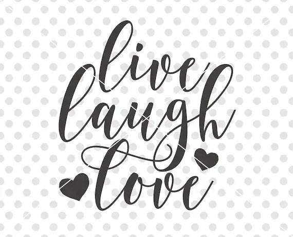 Download Live Laugh Love SVG Love SVG Love Cut File Love Cutting   Etsy