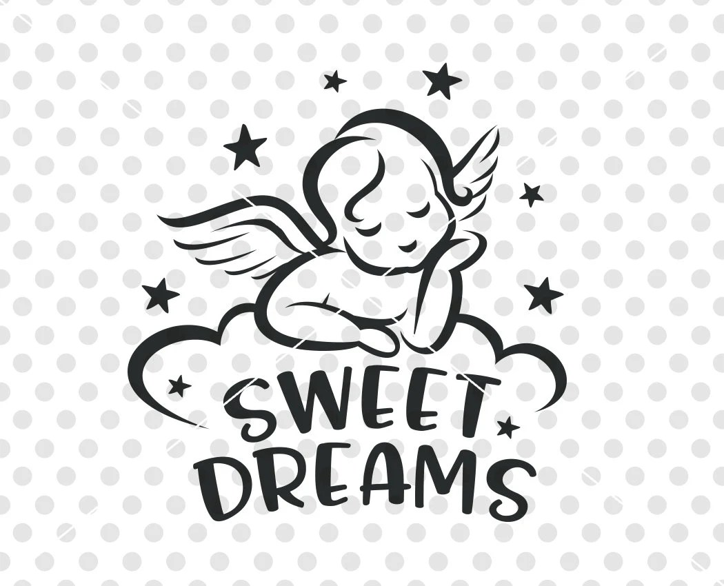 Sweet Dreams Svg Dxf Cutting File Angel Svg Dxf Cut File
