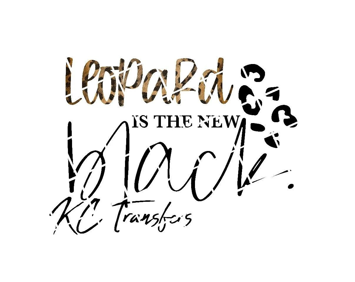Leopard Is The New Black Ready To Press Sublimation