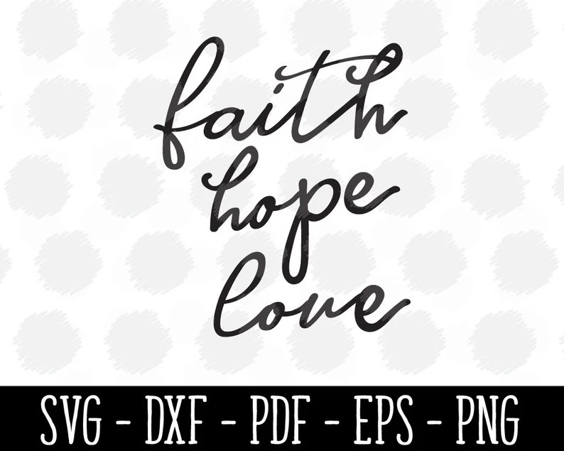 Download Faith Hope Love SVG SVG SVG files Svg files for Cricut Svg ...