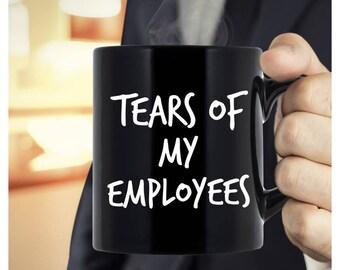 Great Boss Gifts Boss Gift Ideas Tears Of My Employees Etsy