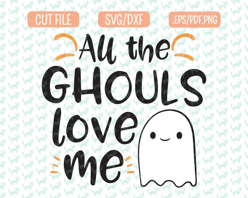 Download All the ghouls Love me SVG DXF EPS png Files for Cutting ...
