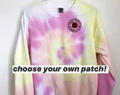 Tie Dye Sweatshirt with optional Embroidered Patch (S)