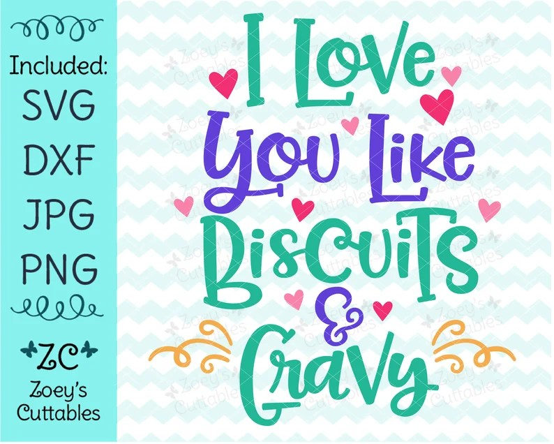 Download I Love You Like Biscuits and Gravy Love SVG Anniversary   Etsy