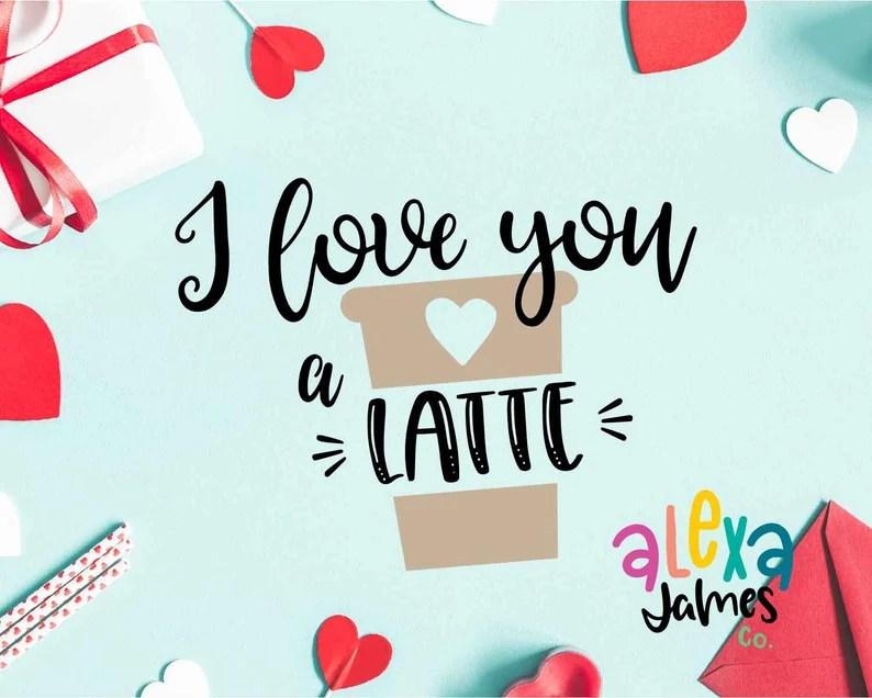 Download I love you a latte SVG Valentine svg SVG Cut File | Etsy
