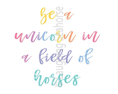 Be a Unicorn in a Field o...