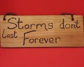 Storms don't last Forever sign - small