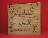 Some wheelchair users can walk sign - large