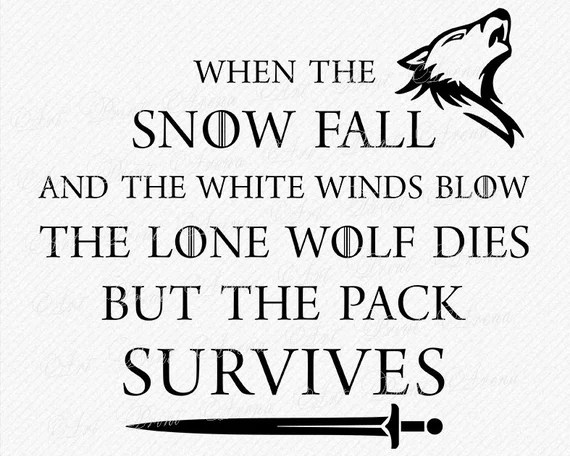 Download Game of Thrones Quote SVG Lone wolf dies but the pack   Etsy