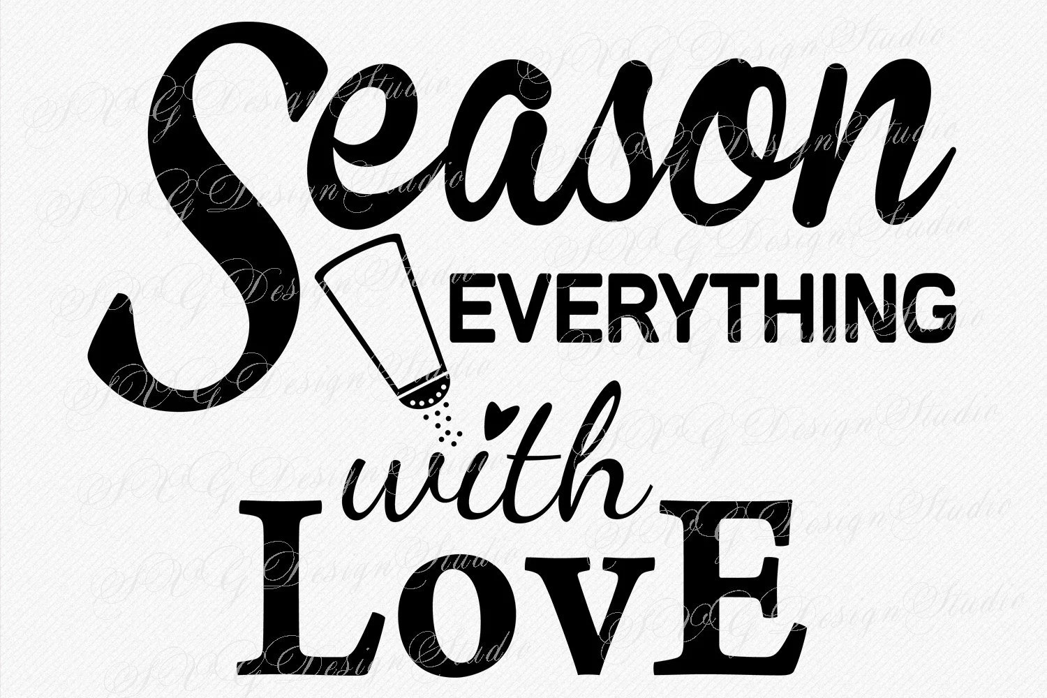 Season Everything with Love SVG Romantic Quotes Wedding