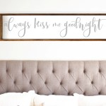 Always Kiss Me Goodnight Farmhouse Sign 12 X48 Over The Bed Decor Bedroom Love Quote Above Bed Sign Rustic Love Sign Bedroom Decor