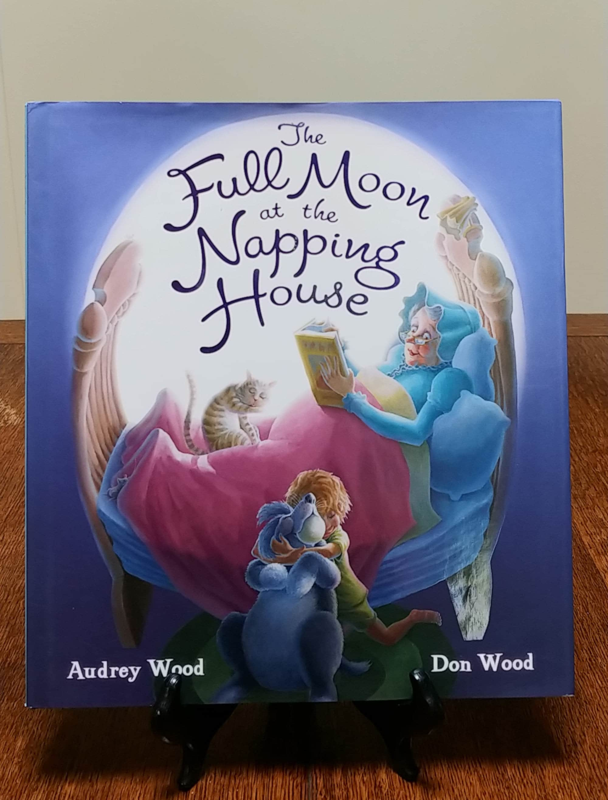 The Full Moon At The Napping House By Audrey And Don Wood