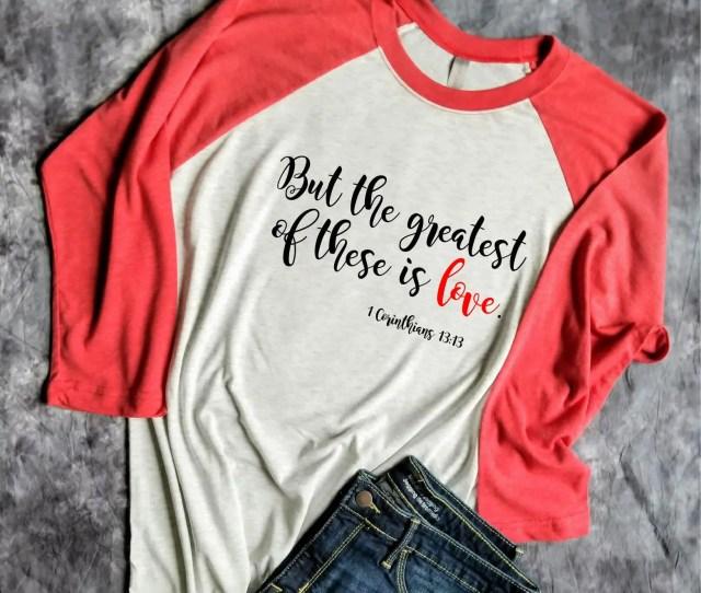 Christian Valentine Shirt Valentine Shirt Valentine Day Shirt Valentines Shirt Valentines Day Shirt For Women Christian Shirt