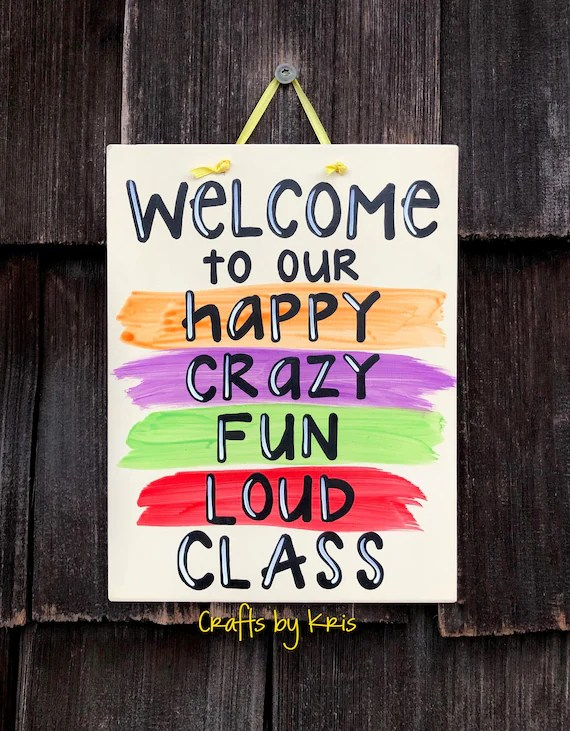 Welcome To Class Sign : welcome, class, Welcome, Happy, Crazy, Class, Hand-painted