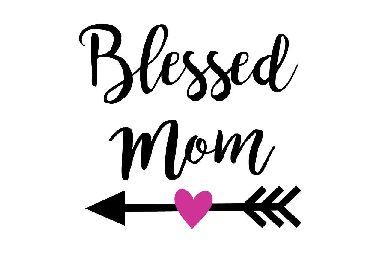 Blessed Mom Svg File Mom Svg Svg Saying Mother Svg Blessed