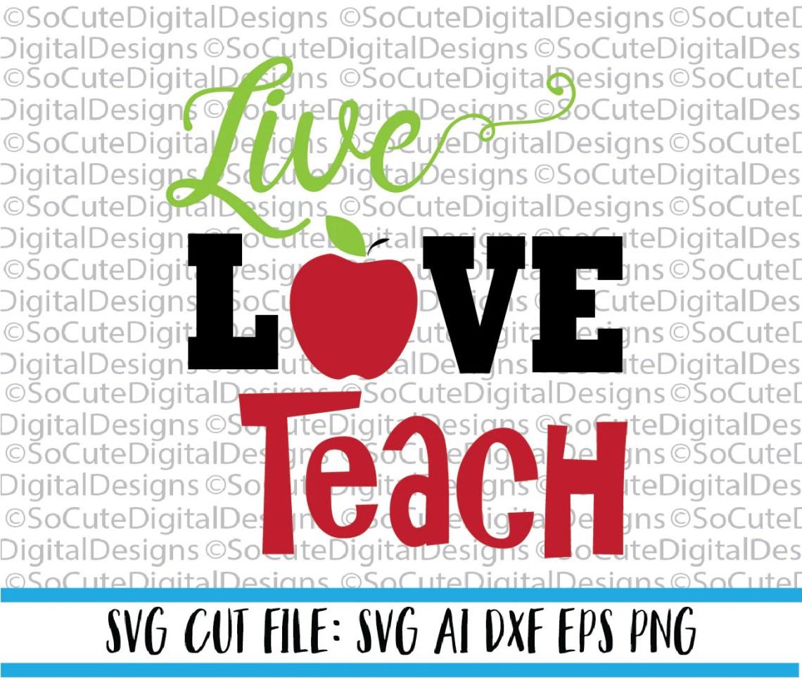 Download Live Love Teach SVG File teacher svg apple svg preschool ...