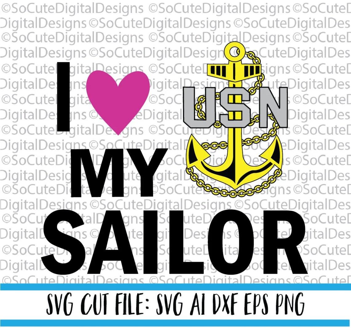 Download I love my Sailor SVG File military svg navy svg sailor svg ...