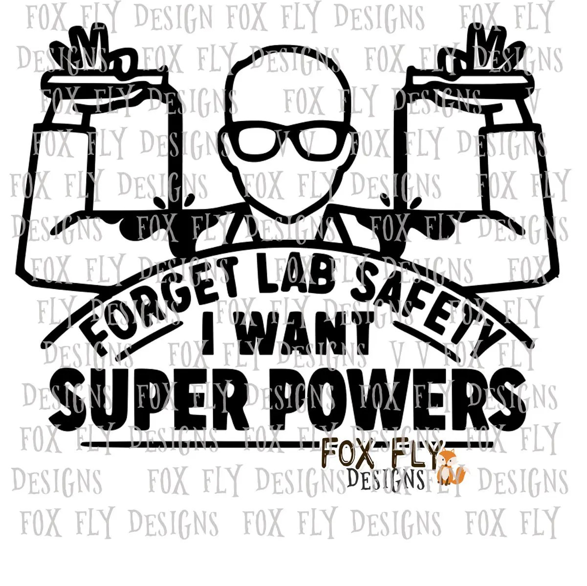 Forget lab Safety I want super powers SVG Cricut