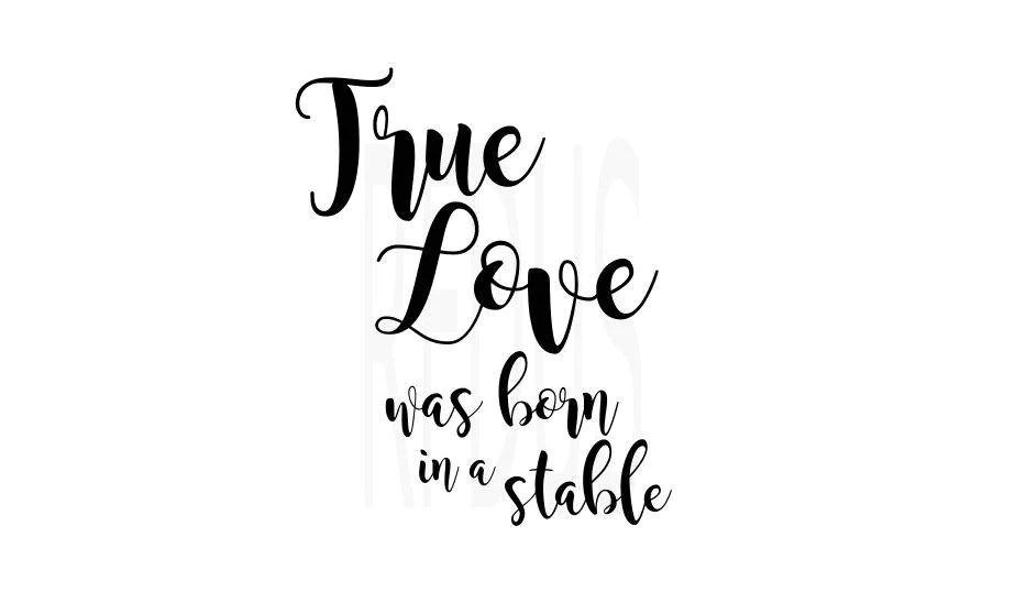 Download True love was born in a stable svg christmas svg cricut   Etsy