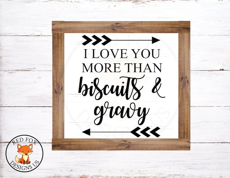 Download I love you more than biscuits and gravy svg Mind Your Own ...