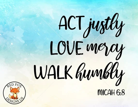 Download Act Justly svg Love Mercy Walk Humbly Micah 6:8 svg   Etsy