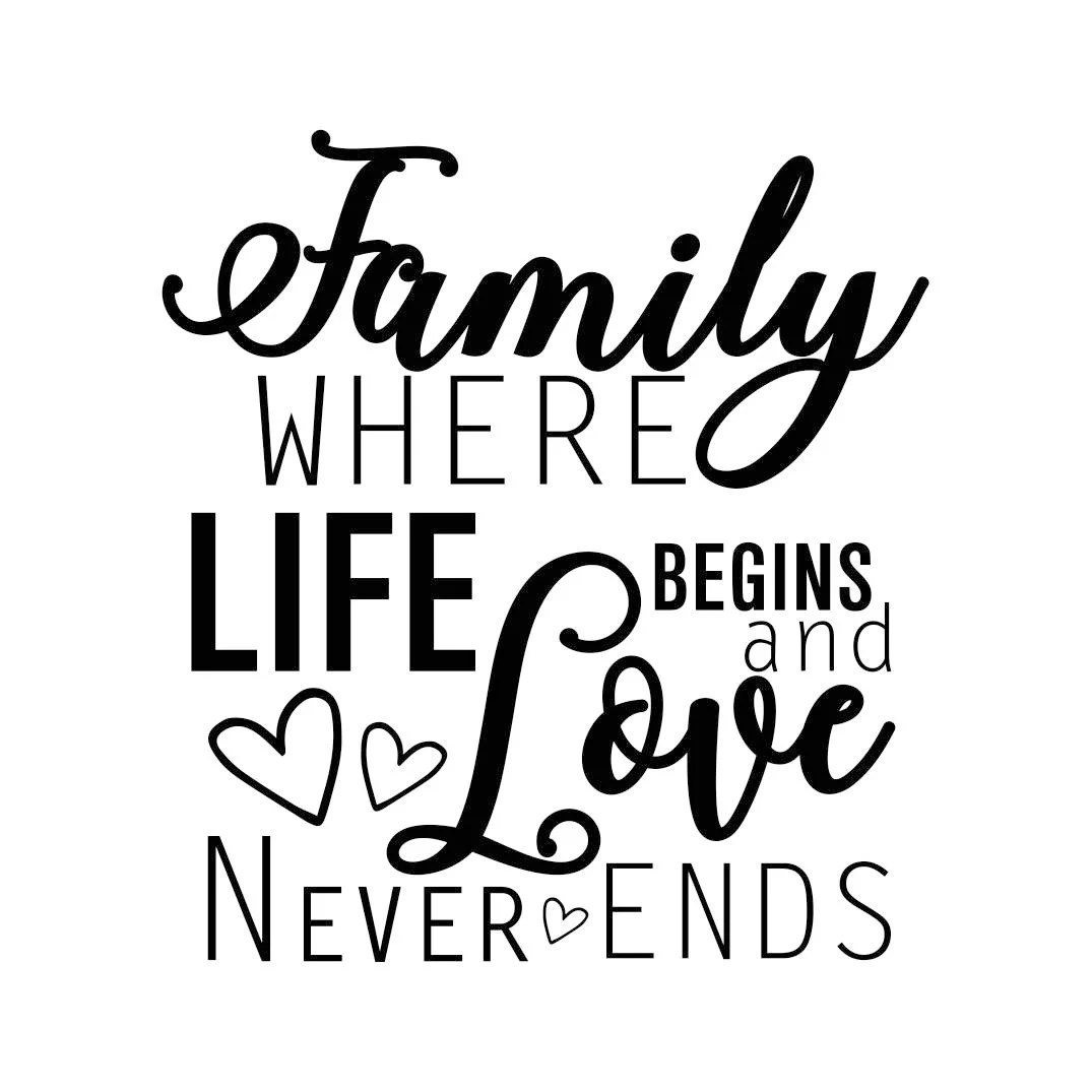 Family where life Begins and Love Never Ends Graphics SVG