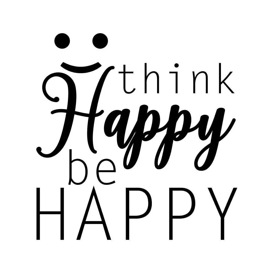 Think Happy be Happy quote Graphics SVG Dxf EPS Png Cdr Ai