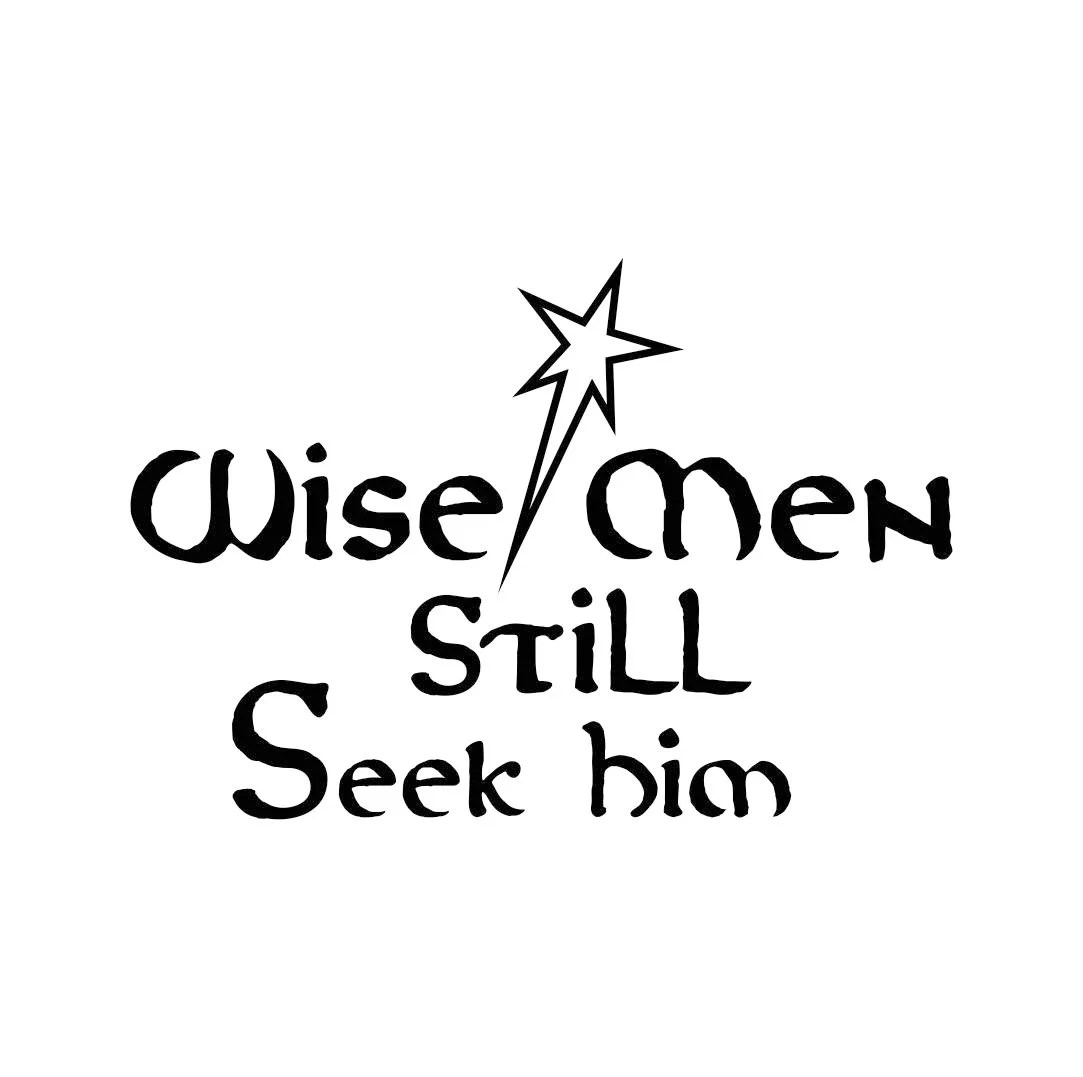 Wise Men Still Seek Him Christmas Graphics Svg Dxf Eps