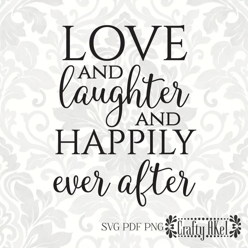 Download Love and Laughter and Happily Ever After Wedding svg | Etsy