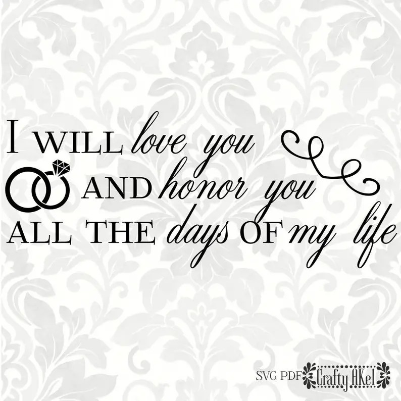 Download Wedding SVG I will love you and honor you all the days of ...