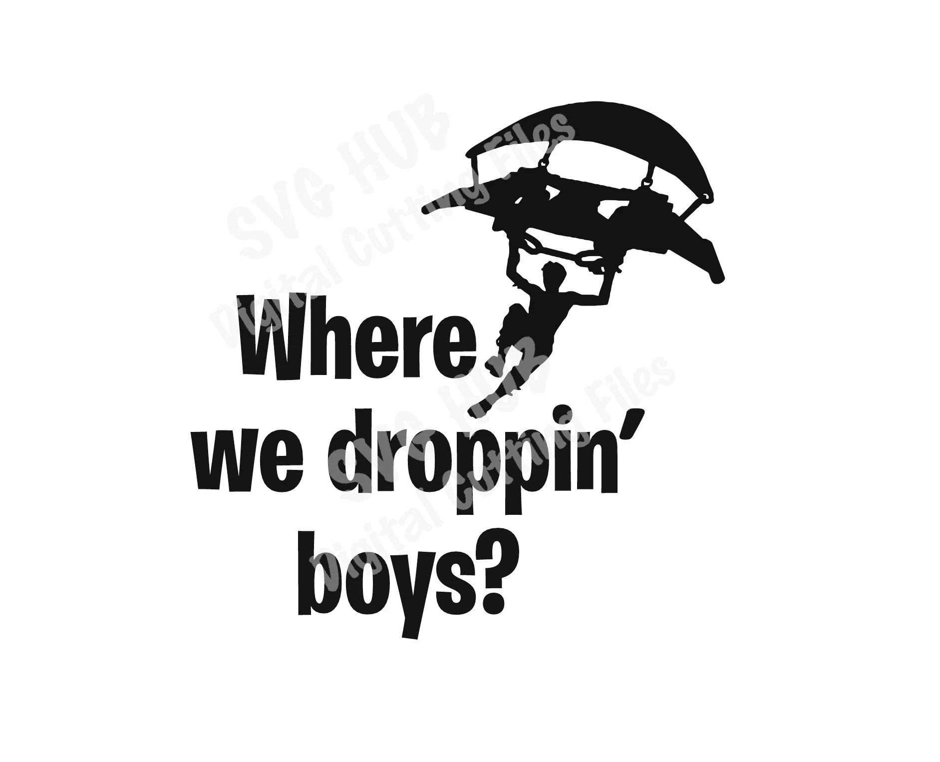 Where We Droppin Boys Fortnite Svg Cutting Files