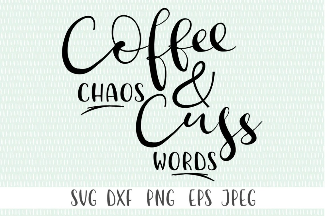 Download Coffee Chaos and Cuss Words svg png eps dxf jpeg | Etsy