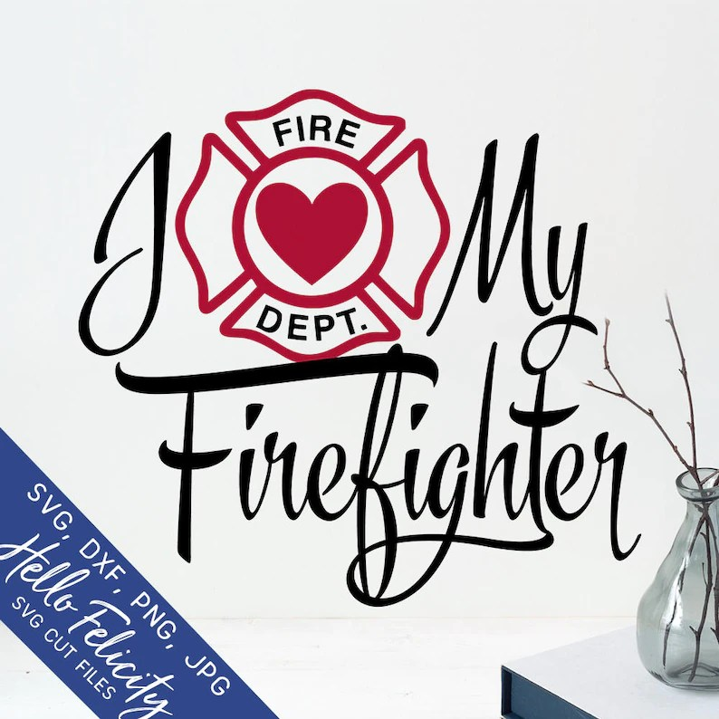 Download Firefighter Svg Love Svg I Love My Firefighter Svg Dxf   Etsy