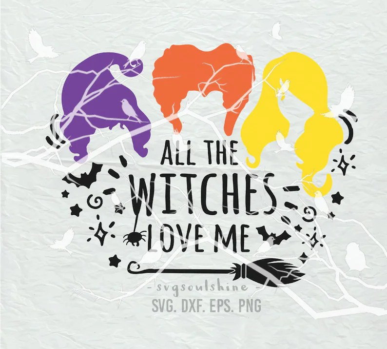 Download All The Witches Love Me Svg Squad Goals SvgSanderson ...