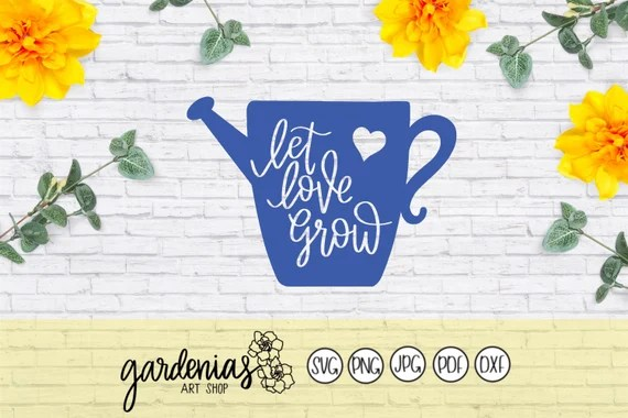 Download Let Love Grow svg Garden svg Watering Can svg Watering Pot ...