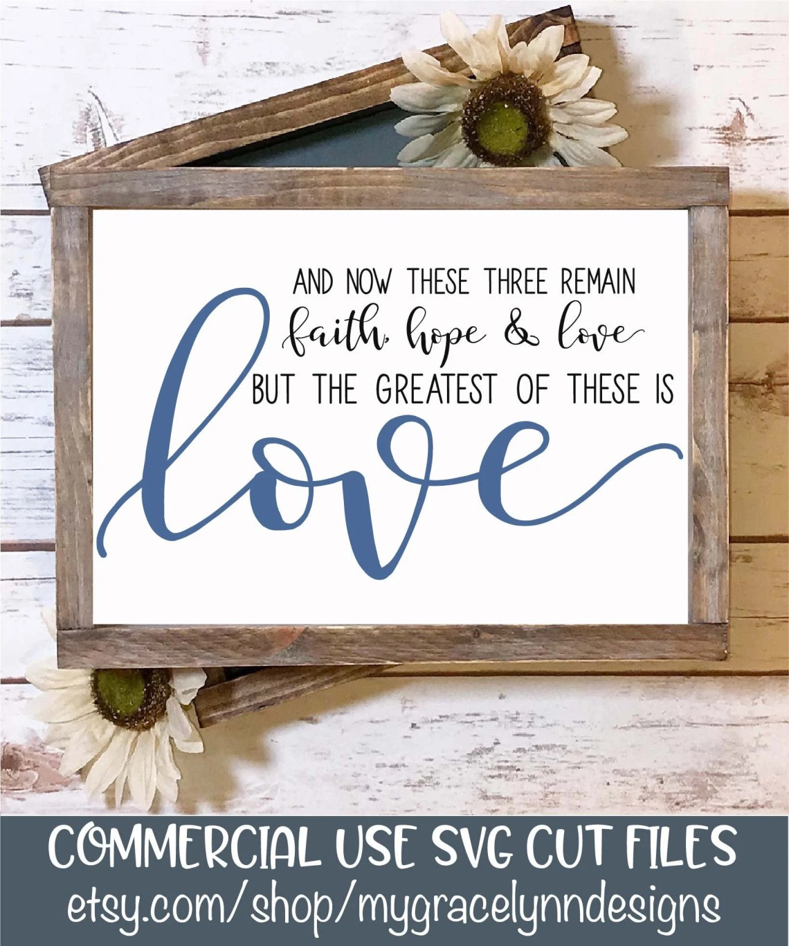 Download Faith Hope & Love But The Greatest of These is Love SVG ...