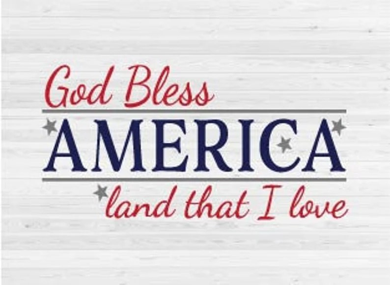 Download God Bless America Land that I Love SVG Cut File | Etsy