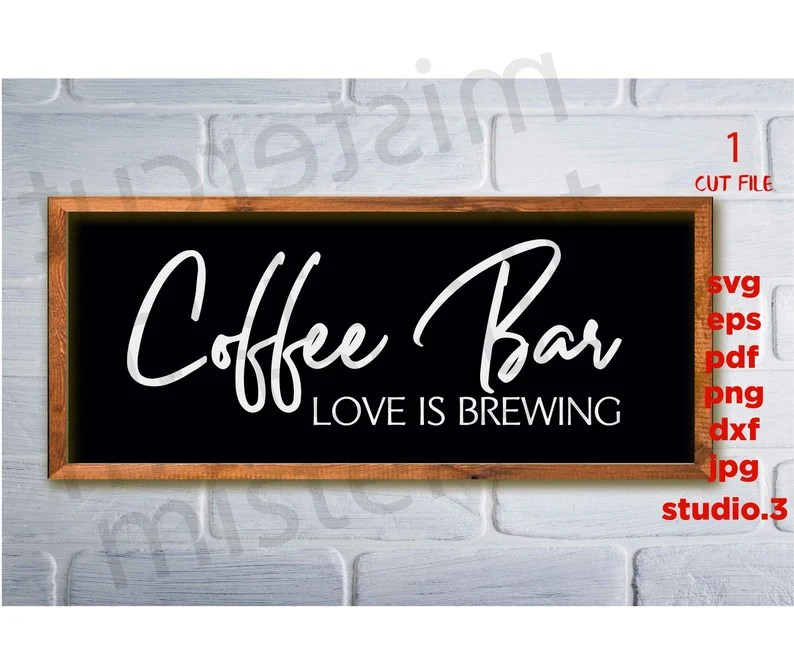 Download Coffee Bar Love Is Brewing svg dxf jpg transfer cut file ...