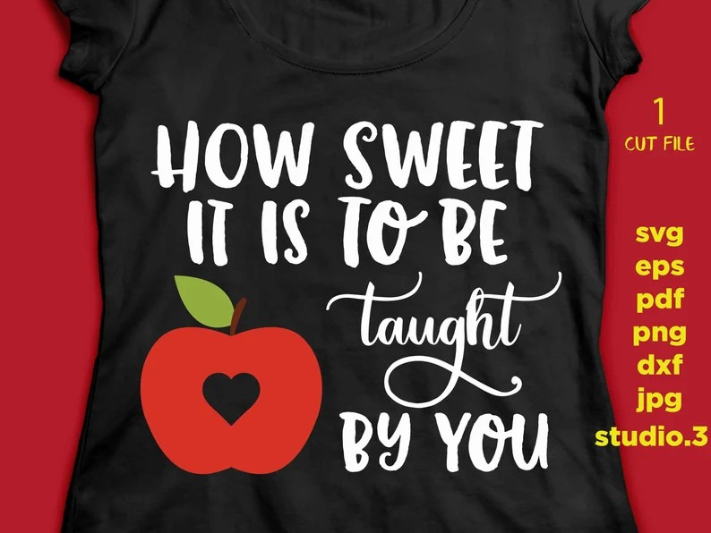 Download How Sweet It Is To Be Taught By You Svg DXF JPG transfer ...