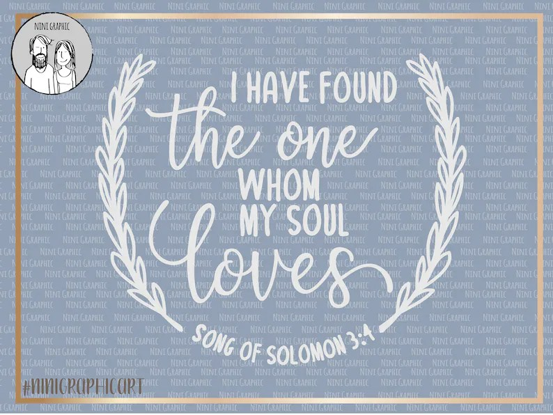 Download I Have Found the One Whom My Soul Loves svg wood Sign ...