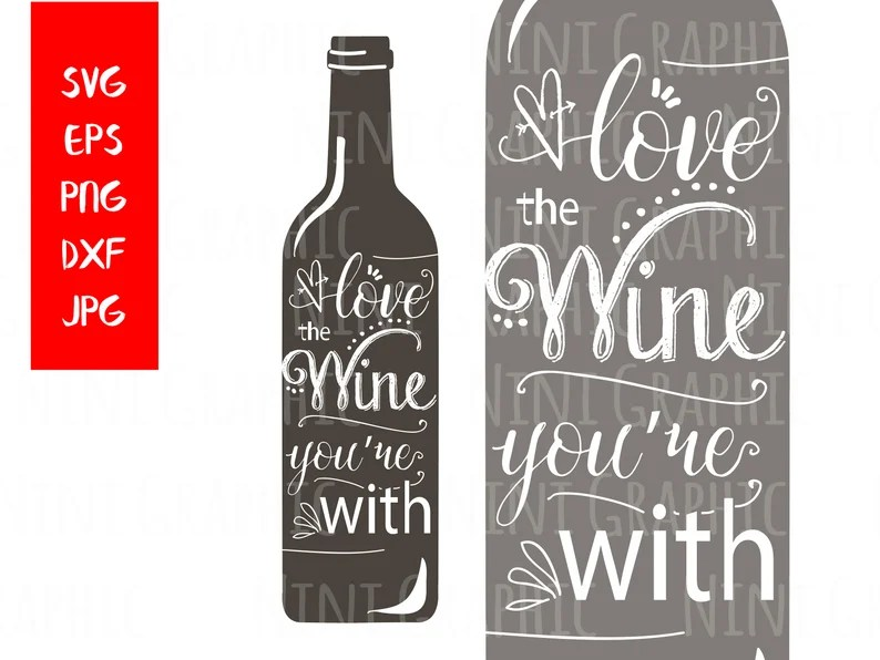 Download Love The Wine You're With SVG files for Silhouette svg   Etsy