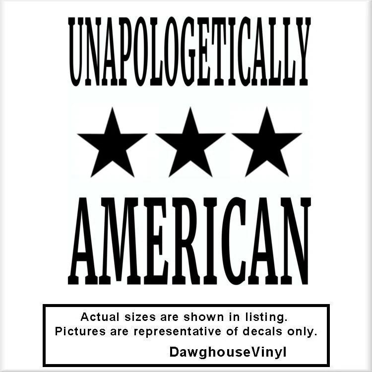 Unapologetically American v2 Vinyl Decal Patriot Veteran