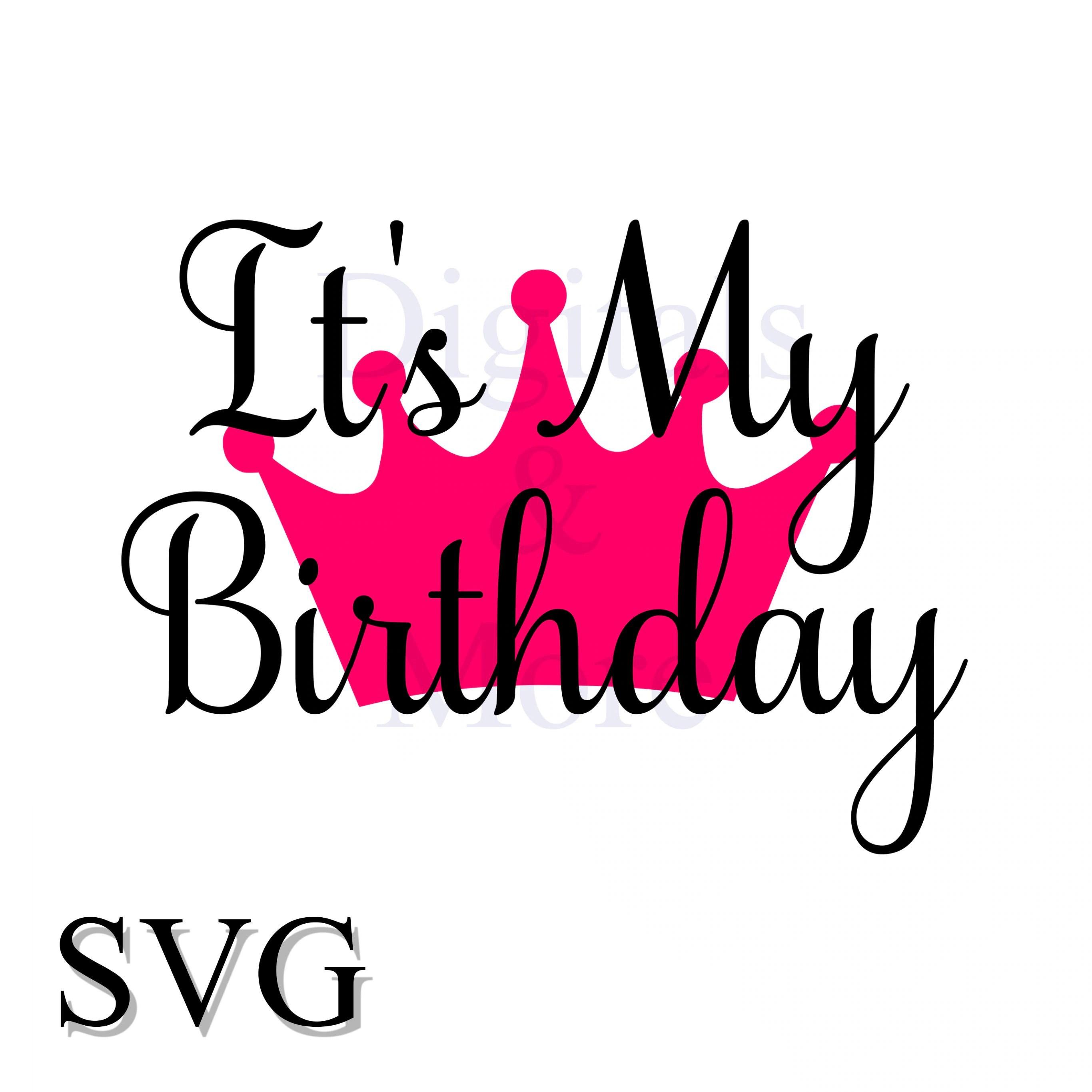 Birthday Crown Svg It S My Birthday Birthday Princess