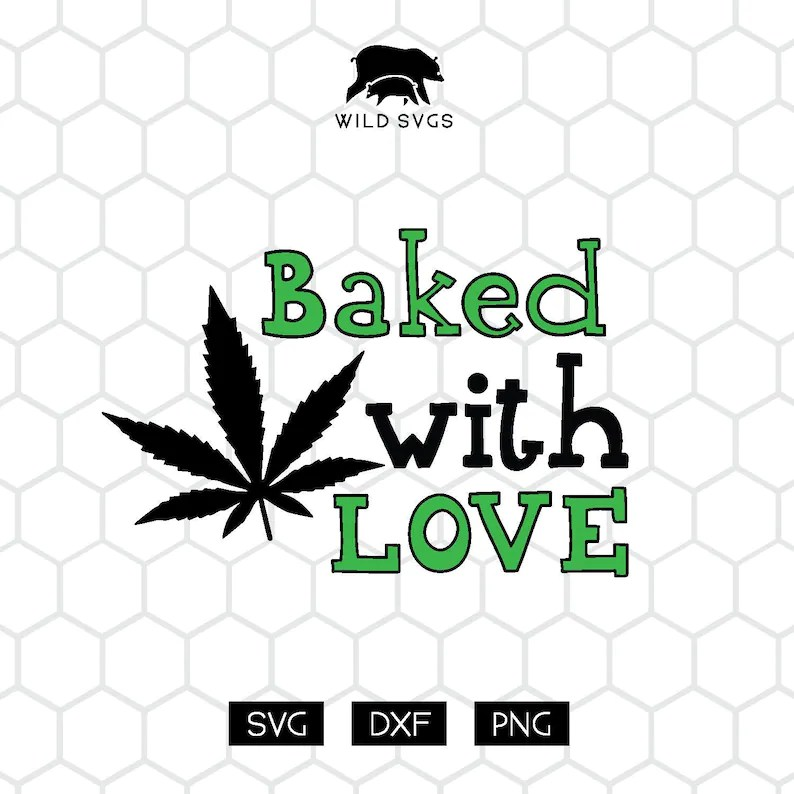 Download Baked with Love Marijuana SVG & Sublimation File for ...