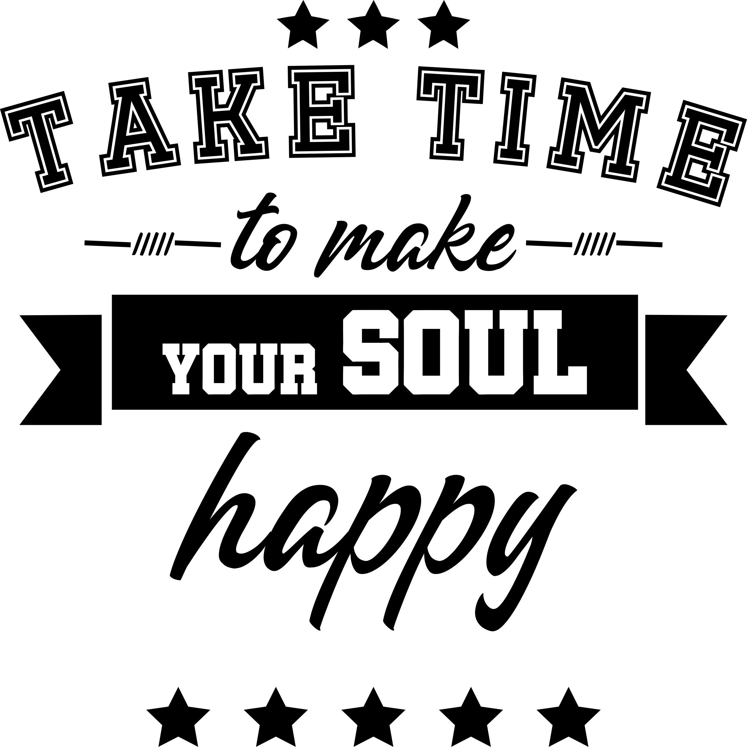 Take time to make your soul happy Motivational Wall Decal