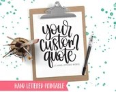 2-5 Word - CUSTOM Handlettered Quote by Shawna Clingerman - 2-5 Words