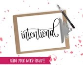 Hand Lettered Word of the Year - Intentional - INSTANT DOWNLOAD